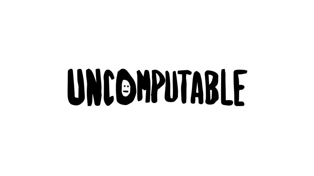 uncomputable2